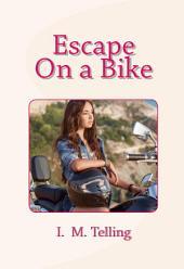 Escape on a Bike