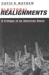 Electoral Realignments: A Critique of an American Genre