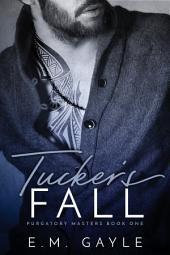 Tucker's Fall, Purgatory Masters Bk 1: Contemporary Billionaire Romance