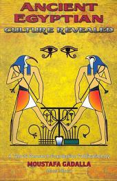 The Ancient Egyptian Culture Revealed