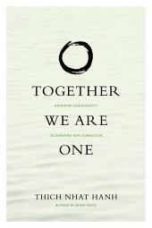 Together We Are One: Honoring Our Diversity, Celebrating Our Connection