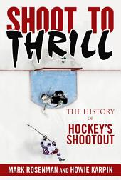 Shoot to Thrill: The History of Hockey's Shootout