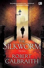 Ulat Sutra: The Silkworm