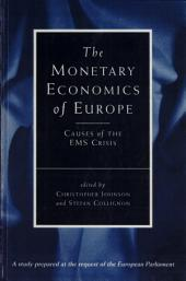 The Monetary Economics of Europe: Causes of the EMS Crisis
