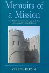 Memoirs of a Mission: The Ismaili Scholar, Statesman and Poet, Al-Mu-ayyad Fi'l-Din Al-Shirazi