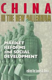 China in the New Millennium: Market Reforms and Social Development