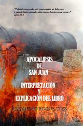 Apocalipsis de San Juan. Interpretación y explicación del libro.
