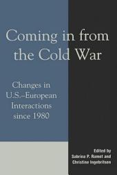 Coming in from the Cold War: Changes in U.S.-European Interactions since 1980