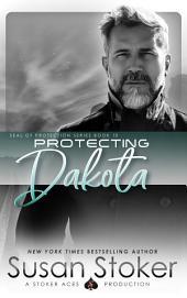 Protecting Dakota: SEAL of Protection, Book 10