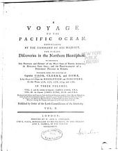A Voyage to the Pacific Ocean: Undertaken, by the Command of His Majesty, for Making Discoveries in the Northern Hemisphere, to Determine the Position and Extent of the West Side of North America; Its Distance from Asia; and the Practicability of a Northern Passage to Europe. Performed Under the Direction of Captains Cook, Clerke, and Gore, in His Majesty's Ships the Resolution and Discovery, in the Years 1776, 1777, 1778, 1779, and 1780, Volume 2