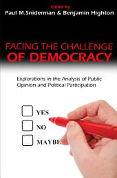 Facing the Challenge of Democracy: Explorations in the Analysis of Public Opinion and Political Participation