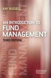 An Introduction to Fund Management: Edition 3