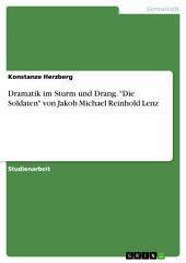 """Dramatik im Sturm und Drang. """"Die Soldaten"""" von Jakob Michael Reinhold Lenz"""