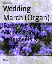 Wedding March (Organ): Sheet Music for Various Solo Instruments & Organ