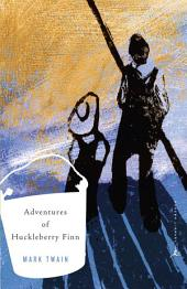 The Adventures of Huckleberry Finn: (A Modern Library E-Book)