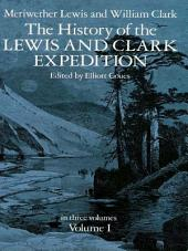 The History of the Lewis and Clark Expedition: Volume 1