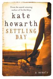 Settling Day: A Memoir