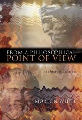 From a Philosophical Point of View: Selected Studies