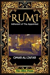 RUMI : Adherent of The Appointed