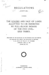 Regulations of July 7, 1906, governing the leasing and sale of land allotted to or inherited by full-blooded Indians of the Five Civilized Tribes
