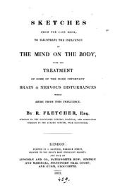 Sketches from the case book, to illustrate the influence of the mind on the body