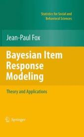 Bayesian Item Response Modeling: Theory and Applications