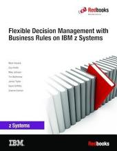 Flexible Decision Management with Business Rules on IBM z Systems