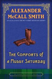 The Comforts of a Muddy Saturday: An Isabel Dalhousie Novel (5)