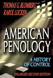 American Penology: A History of Control (Enlarged Second Edition), Edition 2