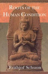Roots of the Human Condition