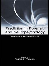 Prediction in Forensic and Neuropsychology: Sound Statistical Practices