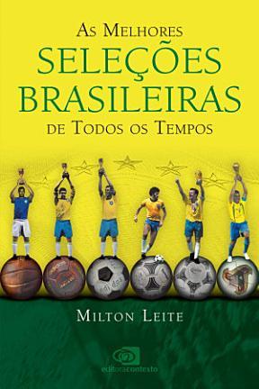 As Melhores Seleções Brasileiras de Todos os Tempos (nova edição)