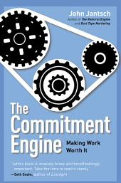 The Commitment Engine: Making Work Worth It