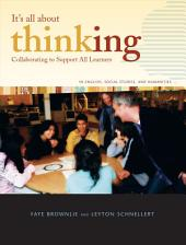 It's All about Thinking: Collaborating to Support All Learners, in English, Social Studies, and Humanities