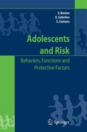 Adolescents and risk: Behaviors, functions and protective factors