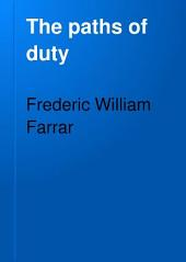 The Paths of Duty: Counsels to Young Men