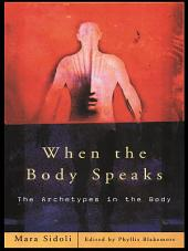 When the Body Speaks: The Archetypes in the Body
