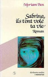 Sabrina, ils t'ont volé ta vie