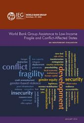 World Bank Group Assistance to Low-Income Fragile and Conflict-Affected States: An Independent Evaulation