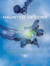 Haunted Destiny: A Midnight Dragonfly Bonus Short Story