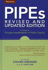 PIPEs: A Guide to Private Investments in Public Equity, Edition 2