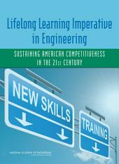 Lifelong Learning Imperative in Engineering: Sustaining American Competitiveness in the 21st Century