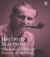 Towards a Critical Theory of Society: Collected Papers of Herbert Marcuse
