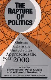 The Rapture of Politics: The Christian Right As the United States Approaches the Year 2000