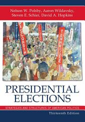 Presidential Elections: Strategies and Structures of American Politics, Edition 13