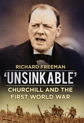 Unsinkable: Churchill and the First World War