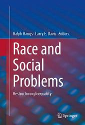 Race and Social Problems: Restructuring Inequality