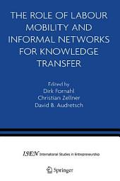 The Role of Labour Mobility and Informal Networks for Knowledge Transfer