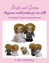 Bride and Groom Amigurumi crochet pattern for two dolls