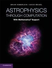 Astrophysics through Computation: With Mathematica® Support